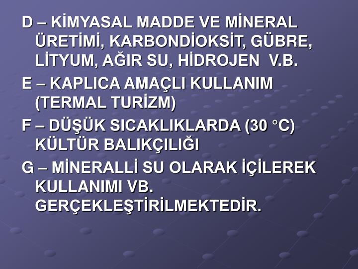 D  KMYASAL MADDE VE MNERAL RETM, KARBONDOKST,GBRE, LTYUM, AIR SU, HDROJEN V.B.