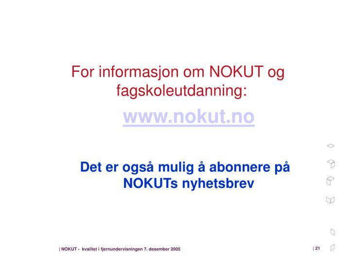 For informasjon om NOKUT og fagskoleutdanning: