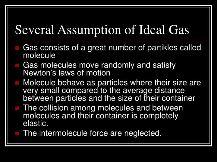 Several Assumption of Ideal Gas