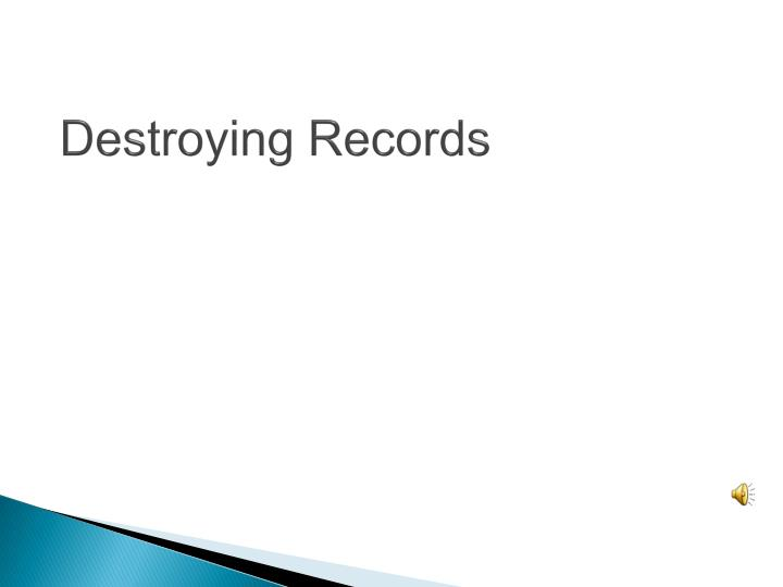 Destroying Records