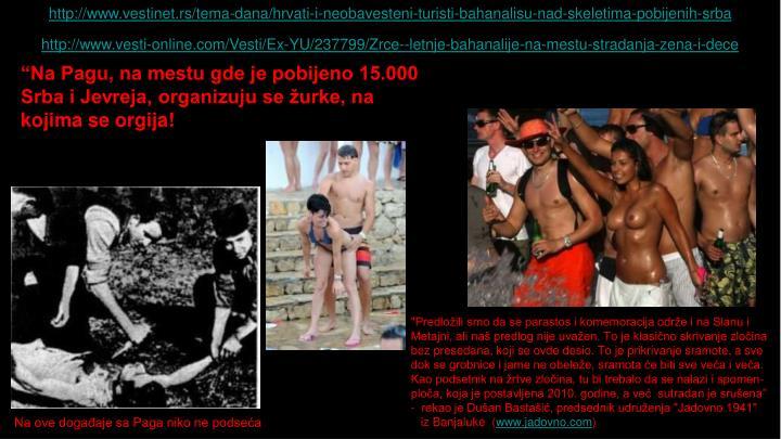 http://www.vestinet.rs/tema-dana/hrvati-i-neobavesteni-turisti-bahanalisu-nad-skeletima-pobijenih-srba
