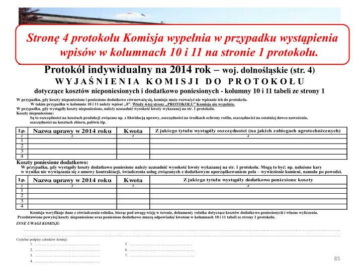 Stron 4 protokou Komisja wypenia w przypadku wystpienia wpisw w kolumnach 10 i 11 na stronie 1 protokou.