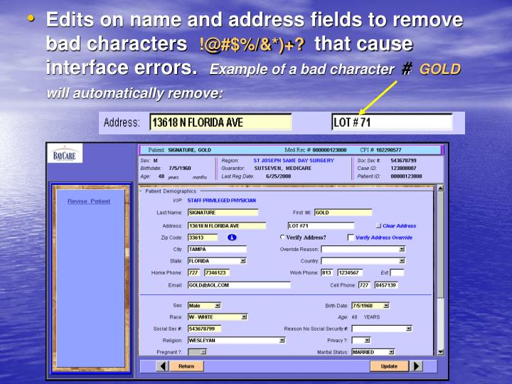Edits on name and address fields to remove bad characters