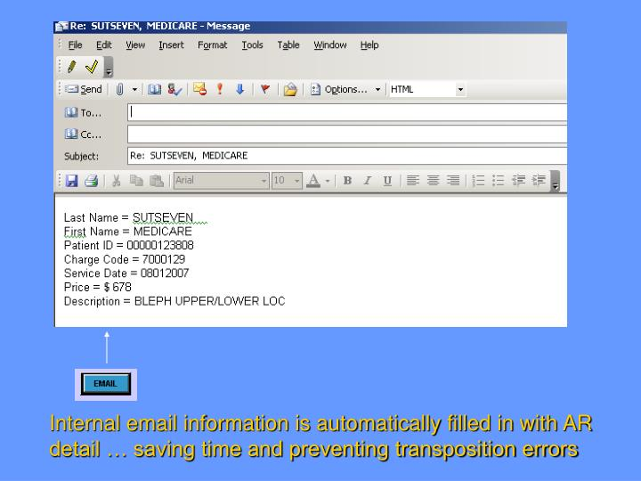 Internal email information is automatically filled in with AR detail … saving time and preventing transposition errors
