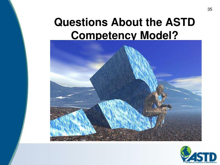 Questions About the ASTD Competency Model?