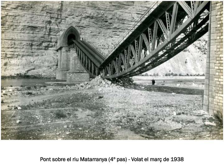Pont sobre el riu Matarranya (4º pas) - Volat el març de 1938