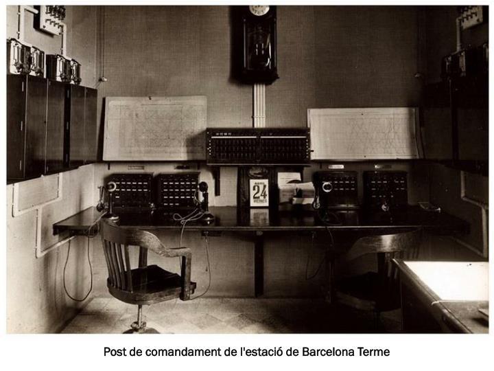 Post de comandament de l'estació de Barcelona Terme