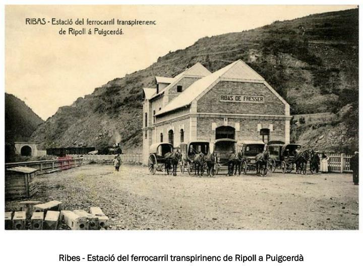 Ribes - Estació del ferrocarril transpirinenc de Ripoll a Puigcerdà