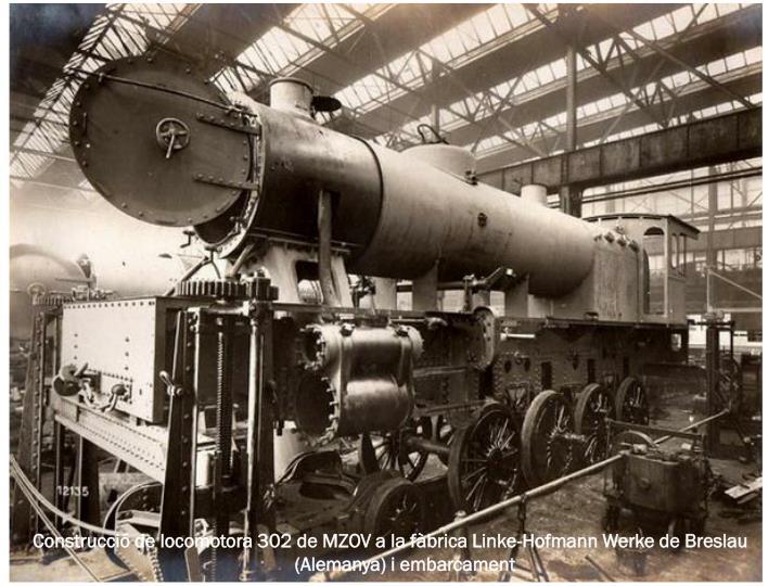 Construcció de locomotora 302 de MZOV a la fàbrica Linke-Hofmann Werke de Breslau (Alemanya) i embarcament