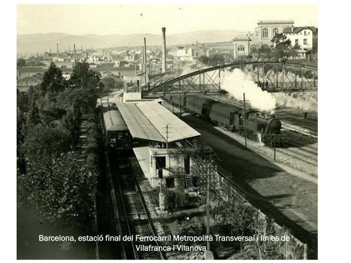 Barcelona, estació final del Ferrocarril Metropolità Transversal i línies de Vilafranca i Vilanova