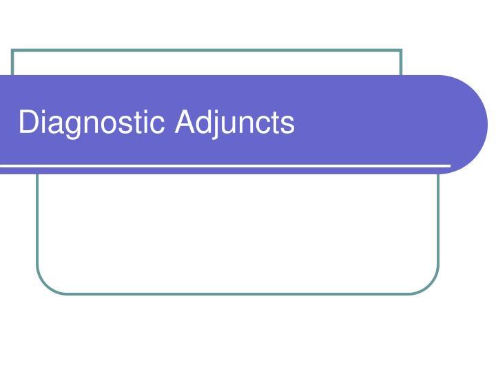 Diagnostic Adjuncts