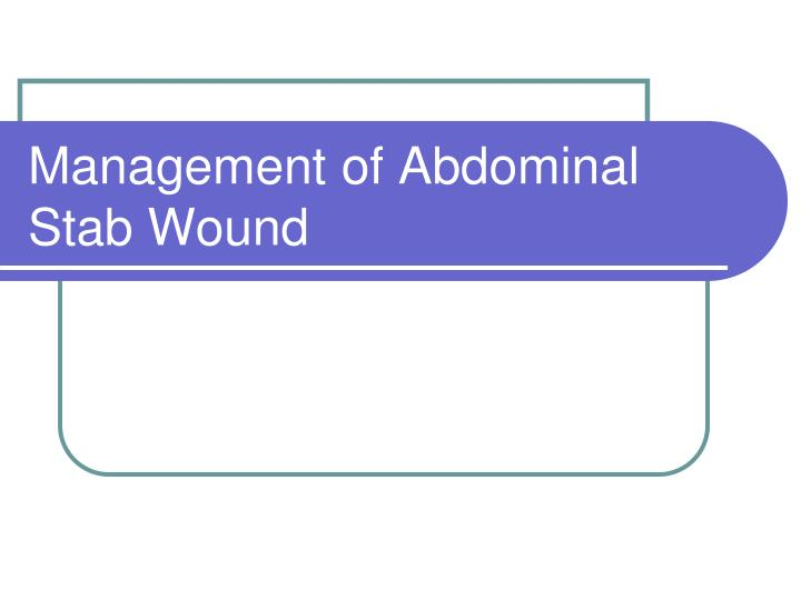 Management of Abdominal Stab Wound