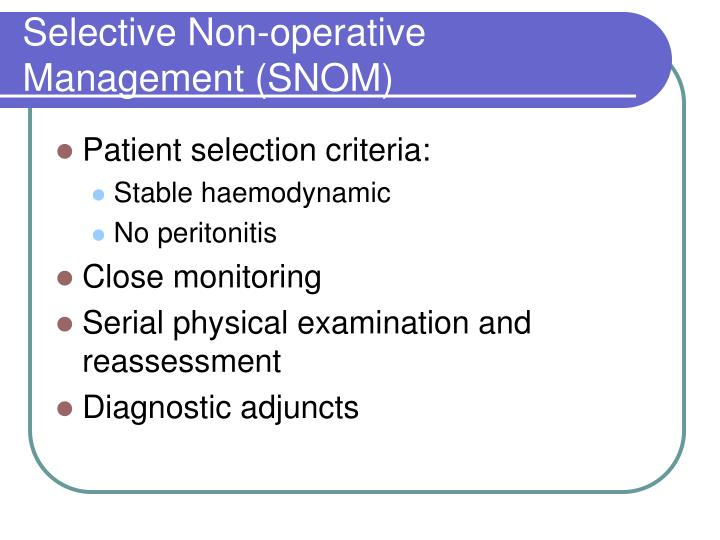 Selective Non-operative Management (SNOM)