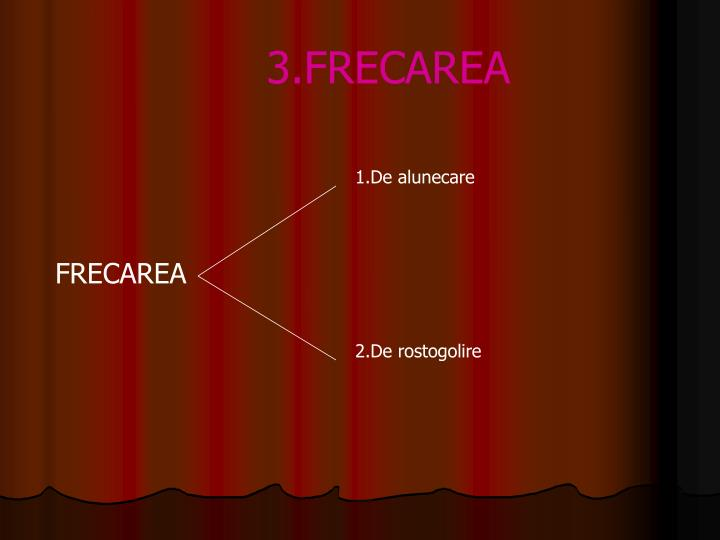 3.FRECAREA