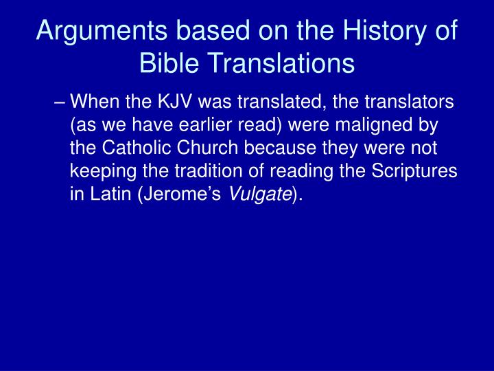 Arguments based on the History of Bible Translations