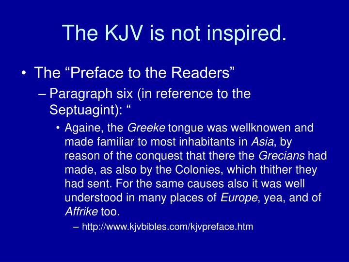 The KJV is not inspired.