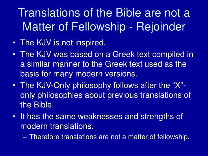 Translations of the Bible are not a Matter of Fellowship - Rejoinder