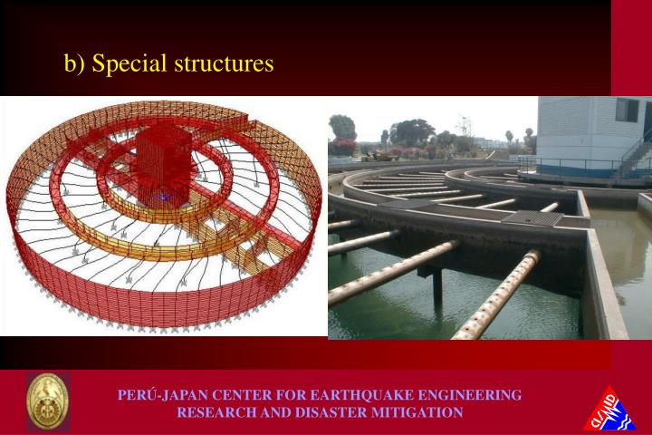 b) Special structures