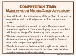 competition time market your micro loan applicant