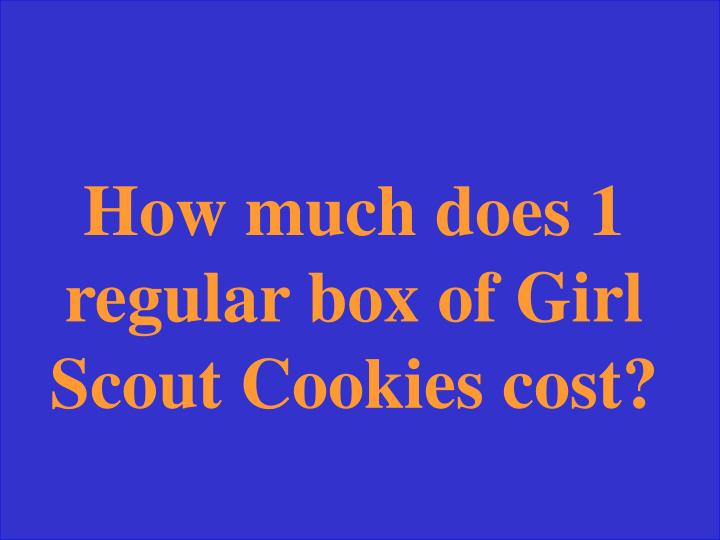 How much does 1 regular box of Girl Scout Cookies cost?