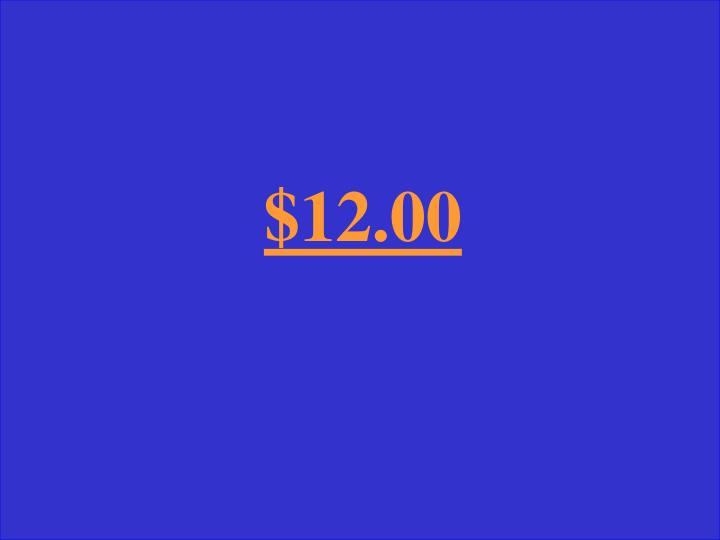 $12.00