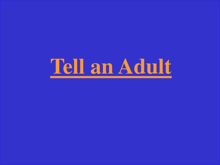 Tell an Adult