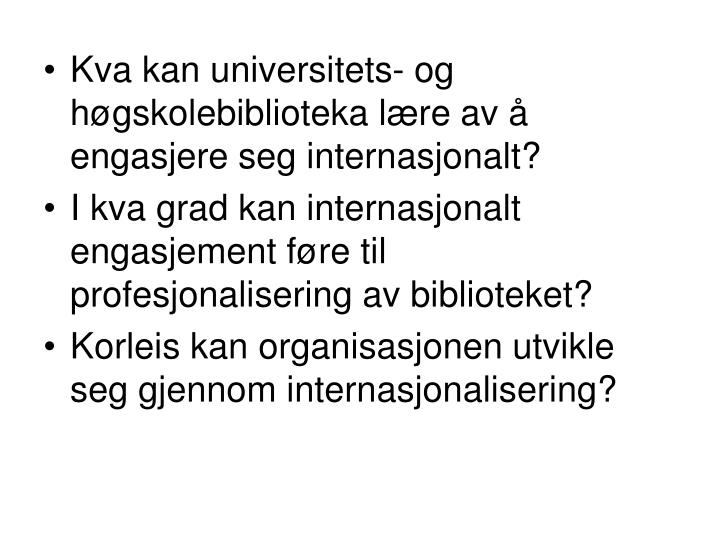 Kva kan universitets- og høgskolebiblioteka lære av å engasjere seg internasjonalt?