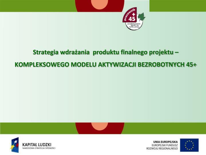 Strategia wdrażania  produktu finalnego projektu –
