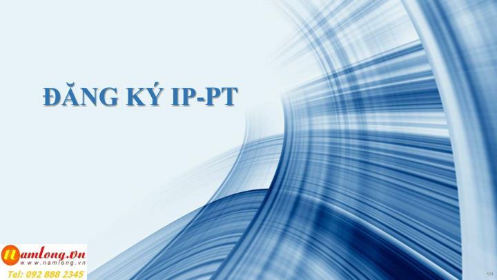 ĐĂNG KÝ IP-PT