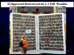 22 approved antiretrovirals 1 540 possible combinations