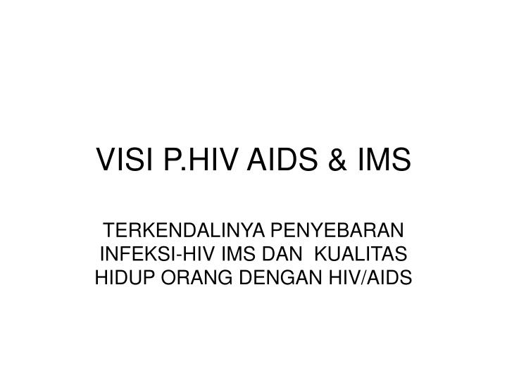 VISI P.HIV AIDS & IMS