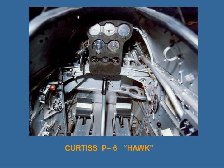 "CURTISS  P– 6   ""HAWK"""