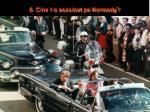6 cine l a asasinat pe kennedy