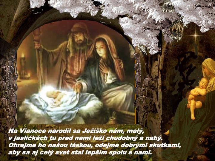 Na Vianoce narodil sa Ježiško nám, malý,