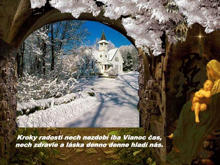 Kroky radosti nech nezdobí iba Vianoc čas,