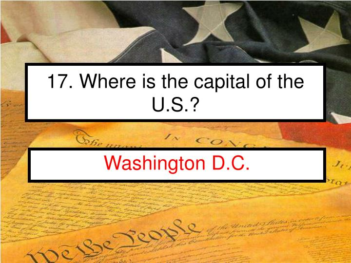 17. Where is the capital of the U.S.?