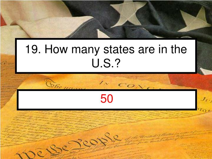 19. How many states are in the U.S.?