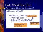 hello world gone bad