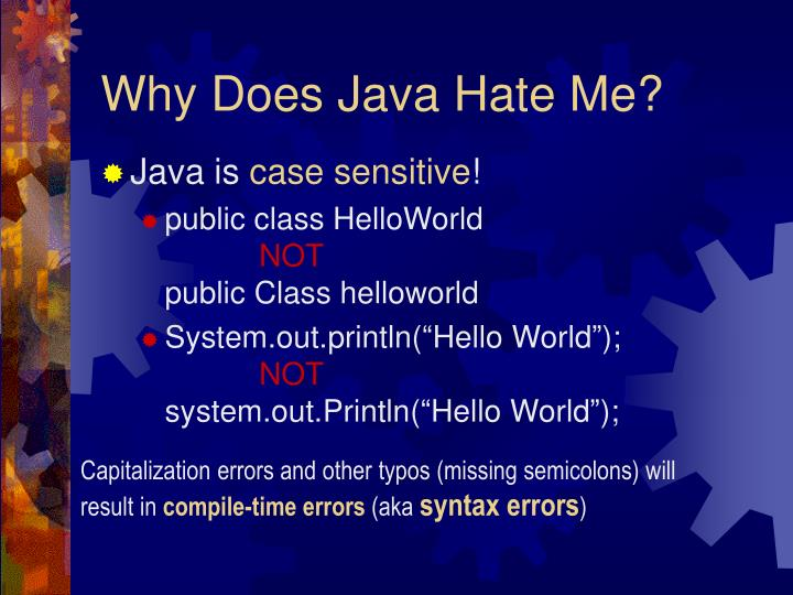 Why Does Java Hate Me?