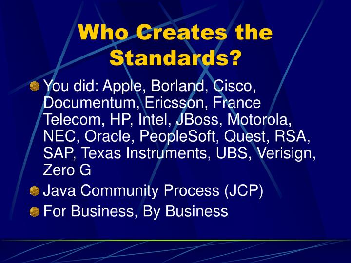 Who Creates the Standards?