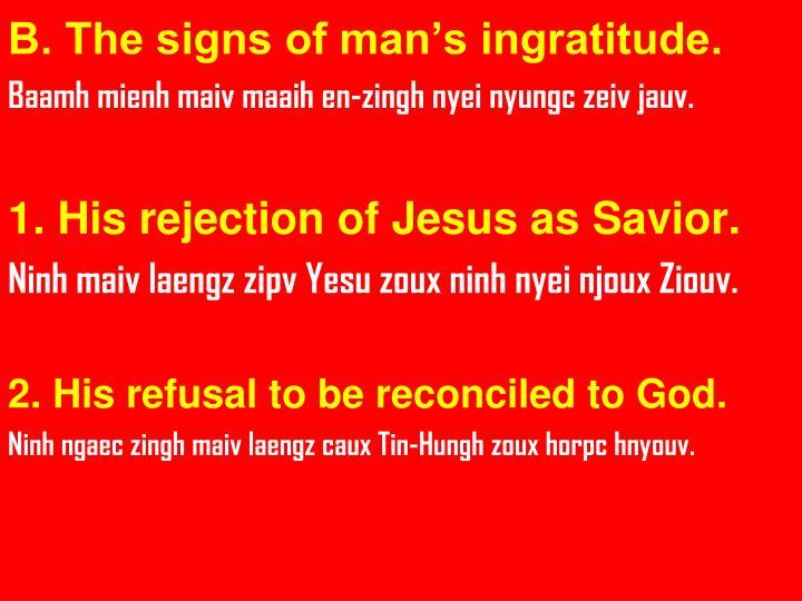 B. The signs of man's ingratitude.