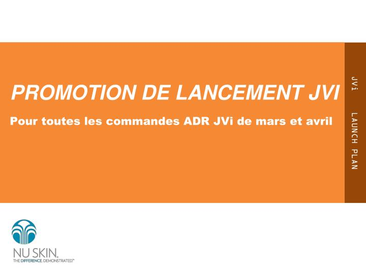 PROMOTION DE LANCEMENT JVI