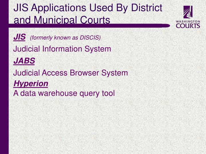 JIS Applications Used By District and Municipal Courts