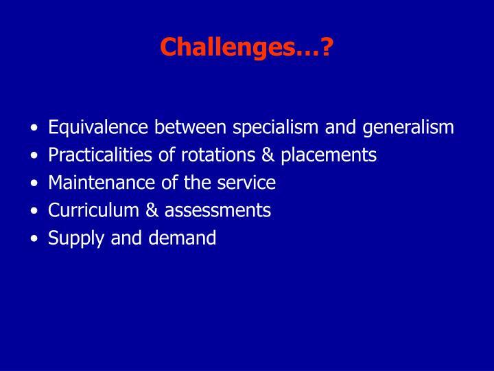 Challenges…?