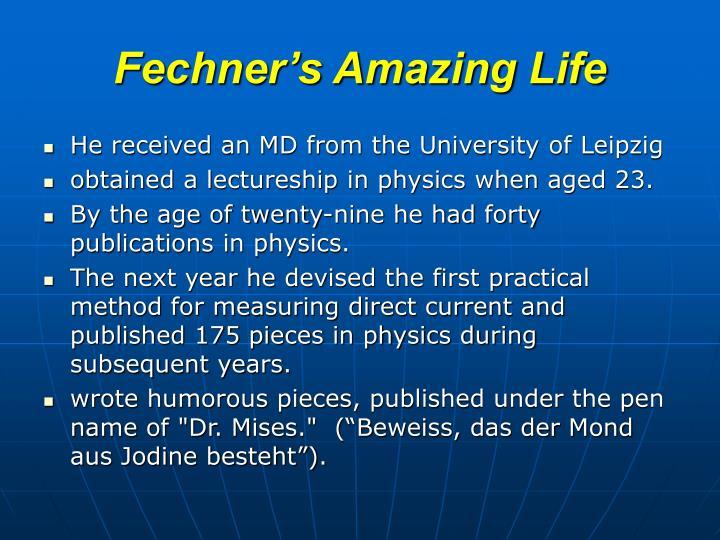 Fechner's Amazing Life