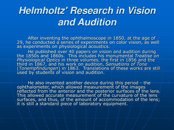 Helmholtz' Research in Vision and Audition