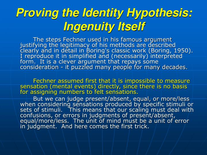 Proving the Identity Hypothesis: Ingenuity Itself