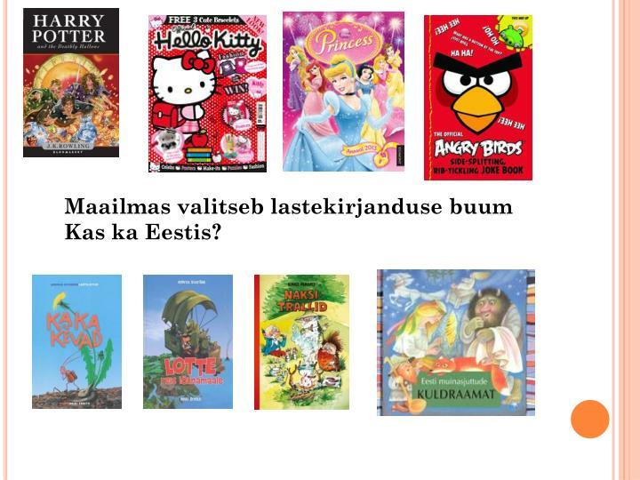 Maailmas valitseb lastekirjanduse buum
