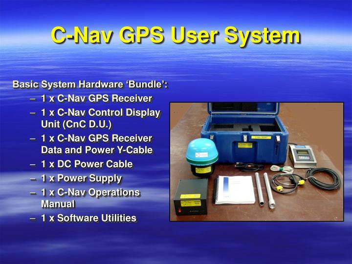 C-Nav GPS User System