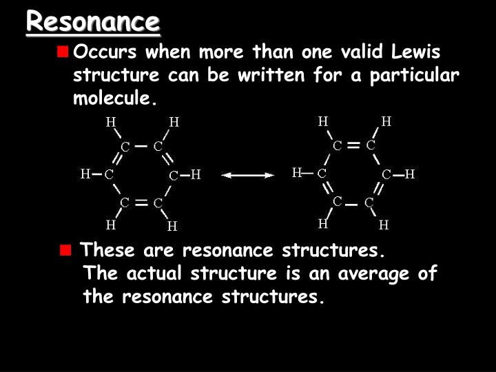Occurs when more than one valid Lewis structure can be written for a particular molecule.
